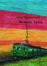 Wiosna życia - Artur Kosiorowski