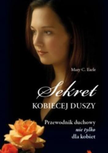 Okładka książki Sekret kobiecej duszy. Przewodnik duchowy nie tylko dla kobiet