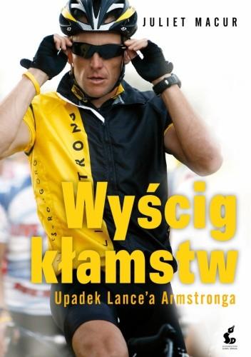 Okładka książki Wyścig kłamstw. Upadek Lance'a Armstronga