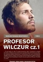 Profesor Wilczur cz. I