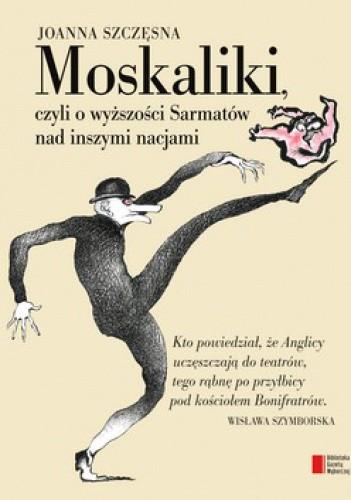 Okładka książki Moskaliki, czyli o wyższości Sarmatów nad inszymi nacjami