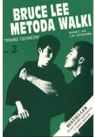 Bruce Lee Metoda walki, cz. 3 Umiejętności techniczne