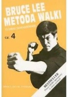 Bruce Lee Metoda walki, cz. 4 Techniki zaawansowane