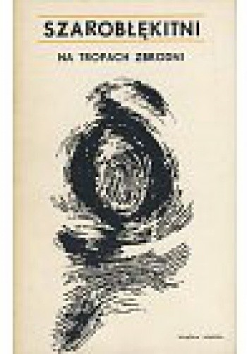 Okładka książki Szarobłękitni na tropach zbrodni