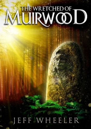 Okładka książki The Wretched of Muirwood (Legends of Muirwood: Book 1)