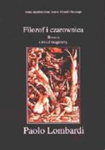 Okładka książki Filozof i czarownica: Rozum i świat magiczny