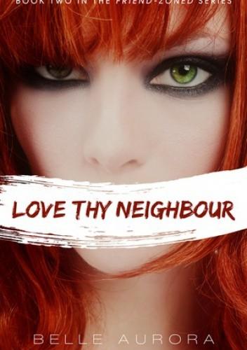 Okładka książki Love Thy Neighbour