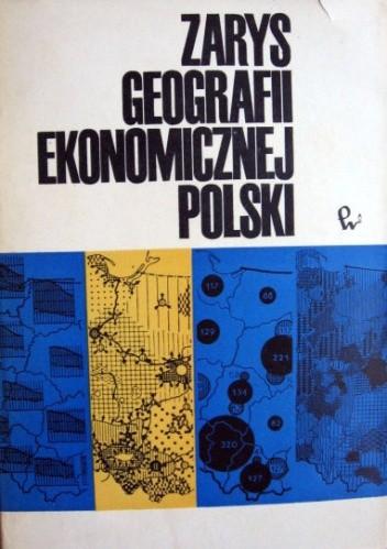 Okładka książki Zarys geografii ekonomicznej Polski