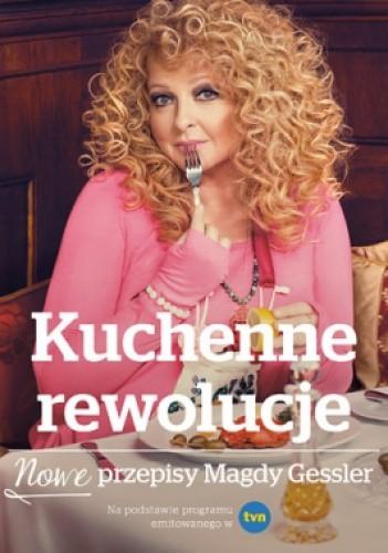 Kuchenne Rewolucje Nowe Przepisy Magdy Gessler Magda Gessler