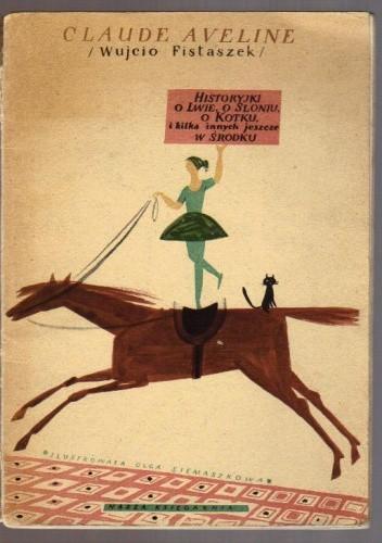 Okładka książki Historyjki o lwie, o słoniu o kotku i kilka innych jeszcze w środku
