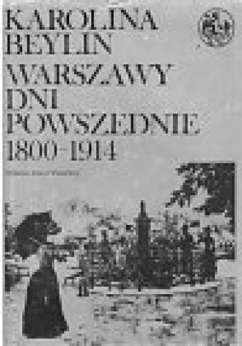 Okładka książki Warszawy dni powszednie 1800-1914
