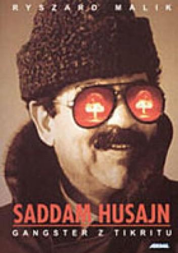 Okładka książki Saddam Husajn. Gangster z Tikritu