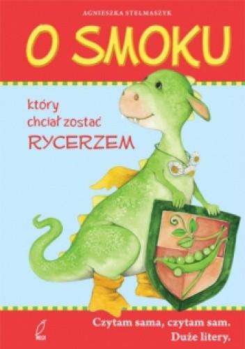 Okładka książki O smoku który chciał zostać rycerzem
