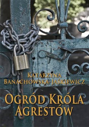 Okładka książki Ogród króla agrestów