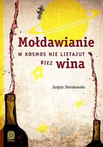 Okładka książki Mołdawianie w kosmos nie lietajut biez wina