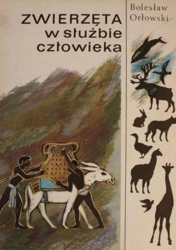 Okładka książki Zwierzęta w służbie człowieka