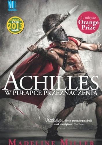 Okładka książki Achilles. W pułapce przeznaczenia