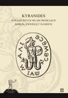 Kyranides. O magicznych właściwościach roślin, zwierząt i kamieni