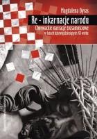 Re - inkarnacje narodu. Chorwackie narracje tożsamościowe w latach dziewięćdziesiątych XX wieku
