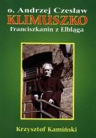 Ojciec Andrzej Czesław Klimuszko. Franciszkanin z Elbląga
