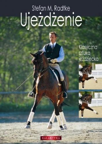 Okładka książki Ujeżdżenie -klasyczna sztuka jeździecka