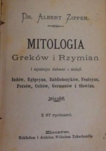 Okładka książki Mitologia Greków i Rzymian i najważniejsze wiadomości o mitologii Indów, Egipcyan, Babilończyków, Fenicyan, Persów, Celtów, Germanów i Słowian z 87 rycinami
