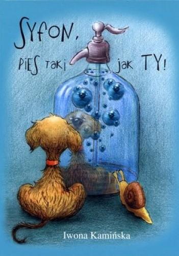 Okładka książki Syfon, pies taki jak Ty!