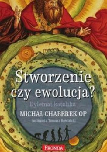 Okładka książki Stworzenie czy ewolucja?