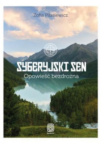 Okładka książki Syberyjski sen. Opowieść bezdrożna