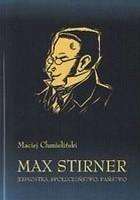 Max Stirner. Jednostka, Społeczeństwo, Państwo