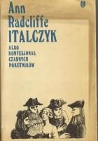 Italczyk albo Konfesjonał Czarnych Pokutników tom 1-2
