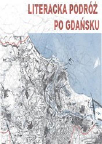Okładka książki Literacka Podróż po Gdańsku