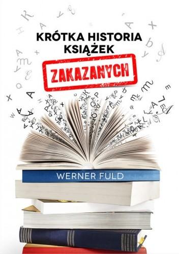 Krótka historia książek zakazanych - Werner Fuld