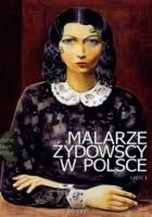 Malarze żydowscy w Polsce. Część 1