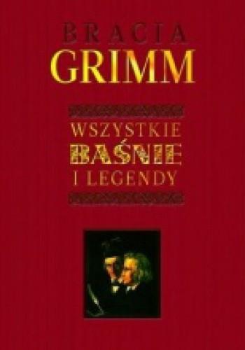 Okładka książki Bracia Grimm. Wszystkie baśnie i legendy