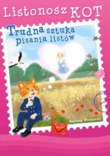 Okładka książki Listonosz Kot. Trudna sztuka pisania listów