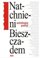 Natchnieni Bieszczadem. Antologia poezji.