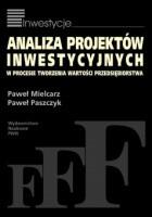 Analiza projektów inwestycyjnych w procesie tworzenia wartości przedsiębiorstw