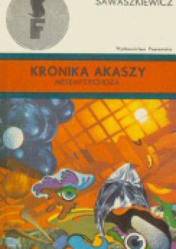 Okładka książki Kronika Akaszy. Metempsychoza