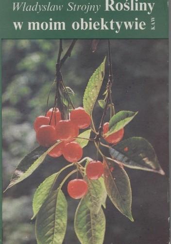 Okładka książki Rośliny w moim obiektywie