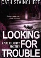 Looking for Trouble. A Sal Kilkenny Mystery