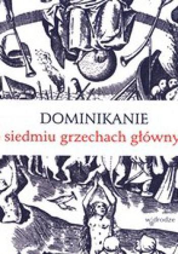 Okładka książki Dominikanie o siedmiu grzechach głównych