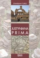 Justyniana Prima. Niedoceniony aspekt polityki kościelnej Justyniana