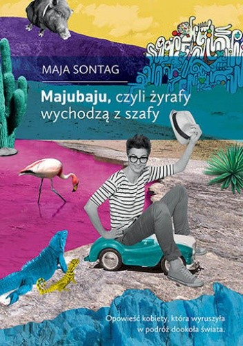 Okładka książki Majubaju, czyli żyrafy wychodzą z szafy