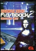 Flashback 2. Okradziony świat