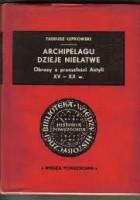 Archipelagu dzieje niełatwe. Obrazy z przeszłości Antyli XV-XX w.