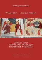 Panthera - ojciec Jezusa. Geneza idei, antyczne przekazy, późniejsze polemiki.