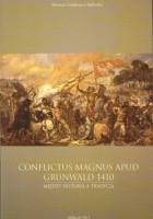 Conflictus magnus apud Grunwald 1410 r. Między historią a tradycją