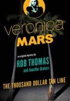 Veronica Mars. The Thousand Dollar Tan Line