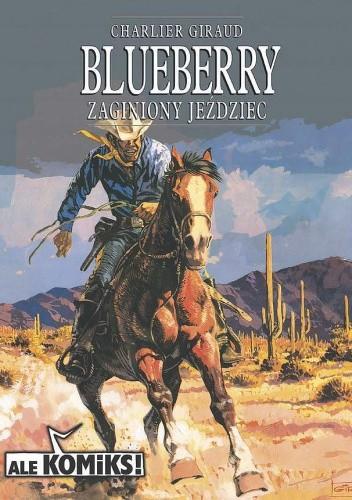 Okładka książki Blueberry 4 - Zaginiony jeździec